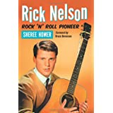 Rick Nelson, Rock 'n' Roll Pioneer ~ Sheree Homer