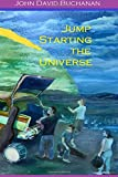 img - for Jump Starting the Universe (Volume 1) book / textbook / text book