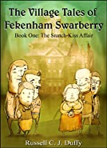 The Snatch-Kiss Affair (The Village Tales of Fekenham Swarberry)