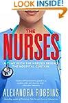 The Nurses: A Year of Secrets, Drama,...