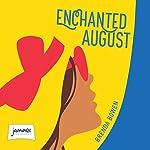 Enchanted August   Brenda Brown