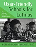 img - for User-Friendly Schools for Latinos: A Model for All Immigrants book / textbook / text book
