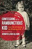 img - for Confessions of a Rambunctious Kid: A Quest for Self-Discovery and the Meaning of Life book / textbook / text book