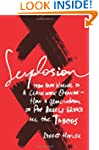Sexplosion: How a Generation of Taboo...