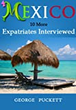 img - for Mexico-10 More Expatriates Interviewed book / textbook / text book