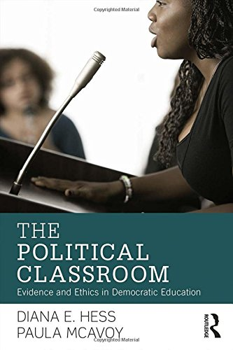 The Political Classroom: Evidence and Ethics in Democratic Education (Critical Social Thought)