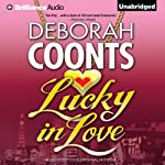 Lucky in Love: A Lucky O'Toole Vegas Adventure (       UNABRIDGED) by Deborah Coonts Narrated by Renee Raudman