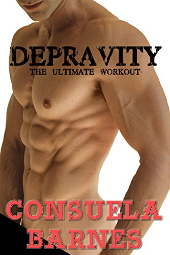 Depravity: The Ultimate Workout (English Edition)