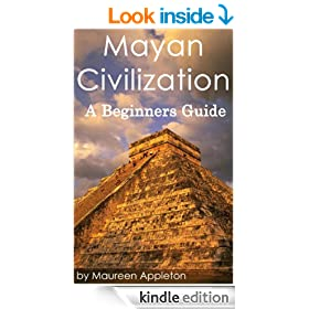 Mayan Civilization: A Beginners Guide