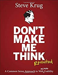 Dont Make Me Think, Revisited- A Common Sense Approach to Web Usability (Voices That Matter)
