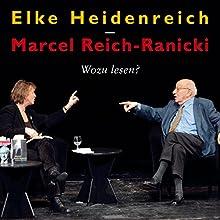 Wozu lesen? Hörspiel von Elke Heidenreich, Marcel Reich-Ranicki Gesprochen von: Elke Heidenreich, Marcel Reich-Ranicki