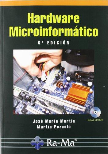 Hardware Microinformatico. 6ª Edición Actualizada