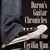 Darons Guitar Chronicles, Volume 1 | [Cecilia Tan]