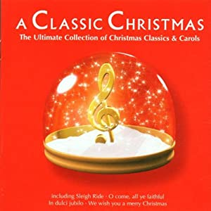 A Classic Christmas The Ultimate Collection Of Christmas Classics And Carols from EMI Classics