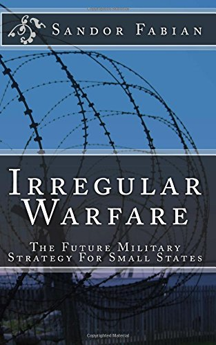 Irregular Warfare The Future Military Strategy For Small States