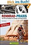 Rennrad-Praxis: Das Rennrad-Handbuch...