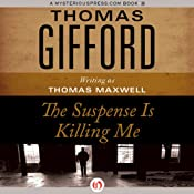 The Suspense Is Killing Me | [Thomas Gifford]
