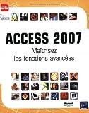 echange, troc Collectif - Access 2007 - Maîtrisez les fonctions avancées