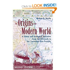 The Origins of the Modern World: A Global and Ecological Narrative from the Fifteenth to the Twenty-first... by Robert Marks