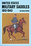 img - for United States Military Saddles, 1812-1943 book / textbook / text book