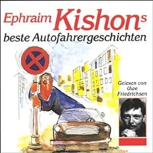Ephraim Kishons beste Autofahrergeschichten Hörbuch
