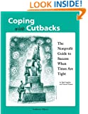 Coping with Cutbacks: The Nonprofit Guide to Success When Times Are Tight