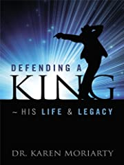 Defending A King ~ His Life & Legacy