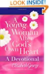 A Young Woman After God's Own Heart--...