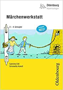 Märchenwerkstatt: Simonetta Kokott Gabriela Eibl: 9783637017757