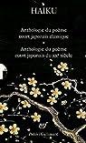 Haiku : 2 volumes : Anthologie du po�me court japonais ; Le po�me court japonais d'aujourd'hui par Atlan