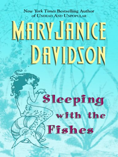 Sleeping with the fishes maryjanice davidson used for Sleeping with the fishes