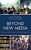 Beyond New Media: Discourse and Critique in a Polymediated Age (Studies in New Media)