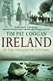 Ireland in the 20th Century (0099415224) by Coogan, Tim Pat