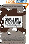 Small Unit Leadership: A Commonsense...