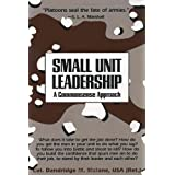 Small Unit Leadership: A Commonsense Approachby Dandridge M. Malone