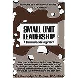 Small Unit Leadership: A Commonsense Approachby Dandridge M. Malone
