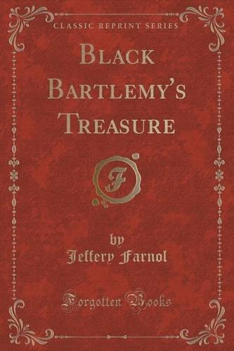 Black Bartlemy's Treasure (Classic Reprint)