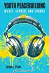 Youth Peacebuilding: Music, Gender, a...