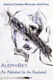Aleph-Bet An Alphabet for the Perplexed (0978177258) by Cohen, Joshua