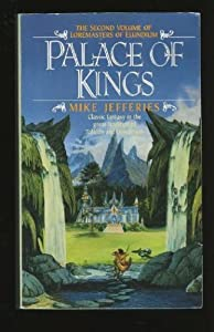 Palace of Kings (Loremasters of Elundium, Book 2) by Mike Jefferies