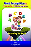 Word Recognition for Preschoolers & Kindergartners: Getting Ready to Read