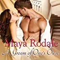 A Groom of One's Own: Writing Girls, Book 1 Audiobook by Maya Rodale Narrated by Carolyn Morris