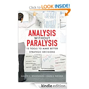 Analysis Without Paralysis: 10 Tools to Make Better Strategic Decisions [Kindle Edition] $0