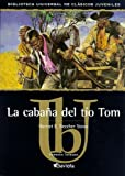 La Cabana del Tio Tom (Biblioteca Universal de Clasicos Juveniles) Illustrated (Spanish Edition)