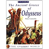 The Ancient Greece of Odysseus (The Ancient World) ~ Peter Connolly