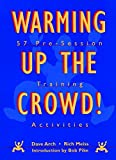 Warming Up the Crowd!: 57 Pre-Session Training Activities