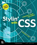 Stylin' with CSS: A Designer's Guide (3rd Edition)