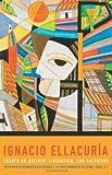 Ignacio Ellacuria: Essays on History, Liberation, and Salvation