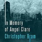 In Memory of Angel Clare: A Novel | Christopher Bram