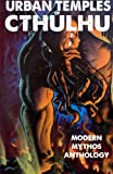 img - for Urban Temples of Cthulhu - Modern Mythos Anthology book / textbook / text book